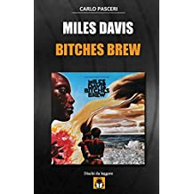 Miles Davis - Bitches Brew: Guida all'ascolto: Volume 3