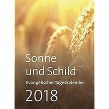 Sonne und Schild 2018: Evangelischer Tageskalender 2018. Abreißkalender mit Rückwand