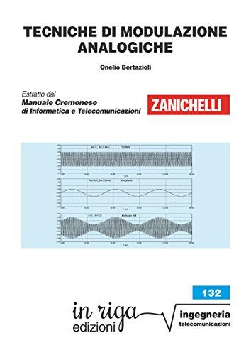 Tecniche di modulazione analogiche: Coedizione Zanichelli - in riga (in riga ingegneria Vol. 132)