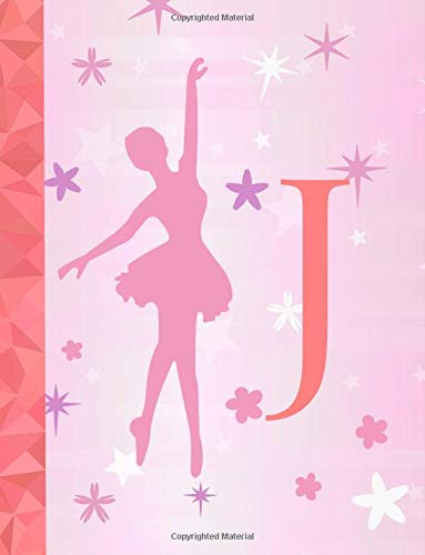 J: Ballet Notebook for Girls ~ Wide Ruled Composition Notebook 8.5