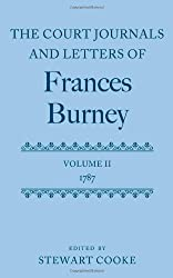The Court Journals and Letters of Frances Burney: Volume II: 1787 (Court Journals and Letters of Frances Burney 1786 - 1791) by Stewart Cooke (2011-11-15)