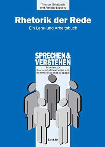 Rhetorik der Rede: Ein Lehr- und Arbeitsbuch (Sprechen und Verstehen)