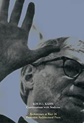 Louis Kahn: Conversations with Students (Architecture at Rice) by Louis I. Kahn (1998-10-01)