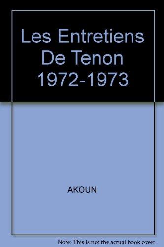 Les Entretiens De Tenon 1972-1973
