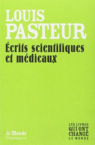 Ecrits Scientifiques et Medicaux (Monde par Pasteur Louis