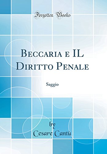 Beccaria e IL Diritto Penale: Saggio (Classic Reprint)