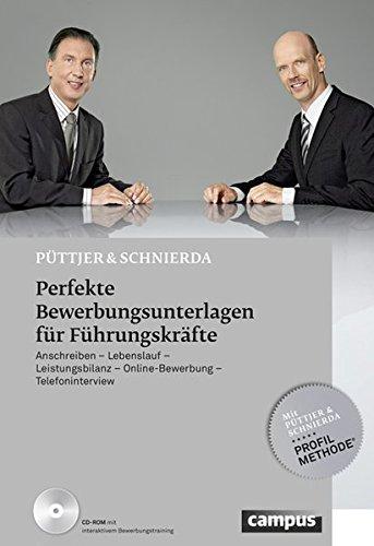Perfekte Bewerbungsunterlagen für Führungskräfte: Anschreiben - Lebenslauf - Leistungsbilanz - Online-Bewerbung - Telefoninterview