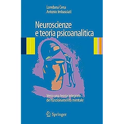 Neuroscienze e teoria psicoanalitica. Verso una teoria integrata del funzionamento mentale