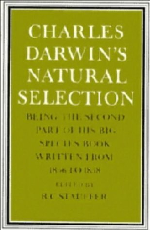 Charles Darwin's Natural Selection: Being the Second Part of his Big Species Book Written from 1856 to 1858 by Charles Darwin (1987-11-26)