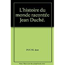 L'histoire du monde racontée Jean Duché