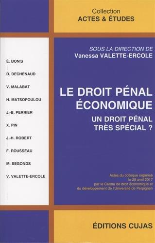 Le droit pénal économique : Un droit pénal très spécial ?
