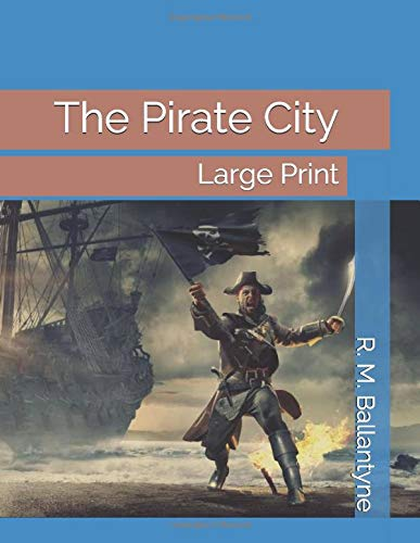 The Pirate City: Large Print for sale  Delivered anywhere in UK