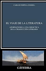 El viaje de la literatura: Aportaciones a una didáctica de la traducción literaria par Carlos Fortea