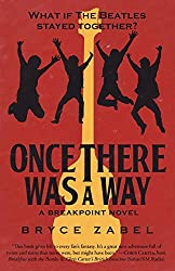 Once There Was a Way: What If the Beatles Stayed Together? (Breakpoint, Band 2)