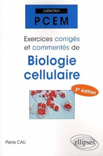 Exercices corrigés et commentés de biologie moléculaire cellulaire de Pierre Cau (9 octobre 2008) Broché