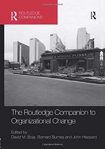 The Routledge Companion to Organizational Change (Routledge Companions in Business, Management and Accounting)