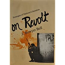 On Revolt: Strategies of National Liberation (Center for International Affairs) by J. Bowyer Bell (1976-01-01)