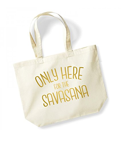 Only Here For The Savasana - Large Canvas Fun Slogan Tote Bag Natural/Gold