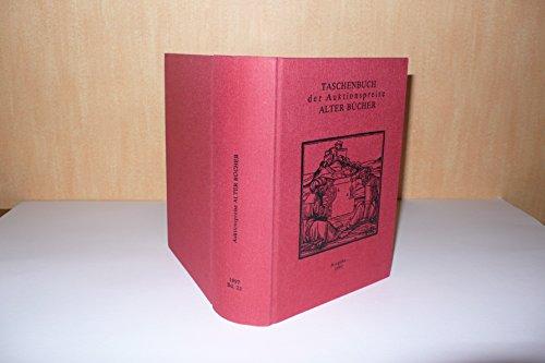 Taschenbuch der Auktionspreise Alter Bücher - Ausgabe 1997 ( Band 23 )