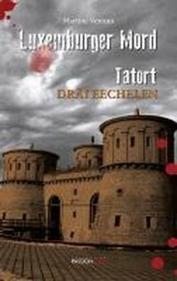 Luxemburger Mord: Tatort Dräi Eechelen par Martine Ventura
