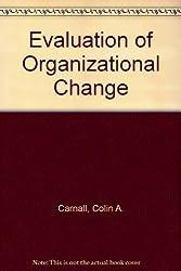 The Evaluation of Organization Change