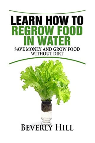 Learn How to Regrow Food in Water: Save Money and