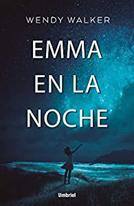 Emma en la noche par Wendy Walker