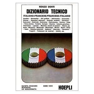 Dizionario tecnico francese-italiano e italiano-fr