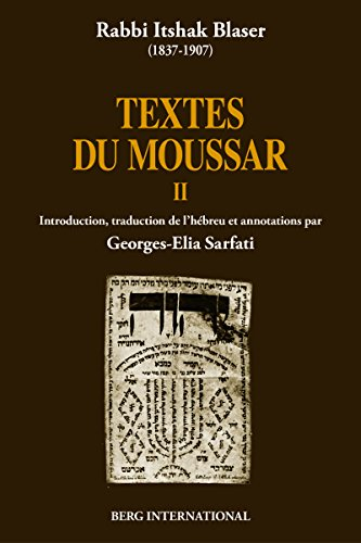 Textes du moussar II: Introduction, traduction de l'hébreu et annotation par Georges-Elia Sarfati