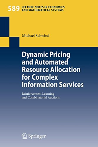 Dynamic Pricing and Automated Resource Allocation for Complex Information Services: Reinforcement Learning and Combinatorial Auctions (Lecture Notes ... and Mathematical Systems (589), Band 589)