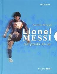 Lionel Messi : Les pieds en or