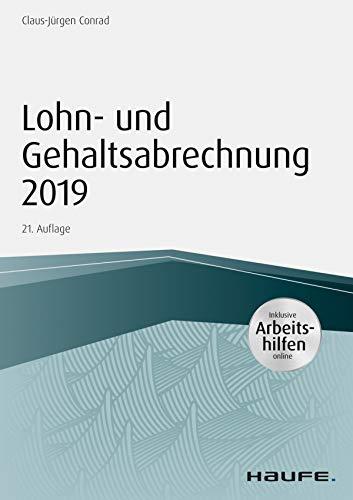 Lohn- und Gehaltsabrechnung 2019 - inkl. Arbeitshilfen online (Haufe Fachbuch)