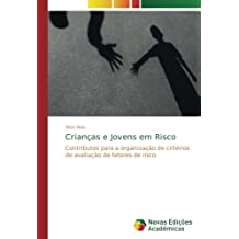 Crianças e Jovens em Risco: Contributos para a organização de critérios de avaliação de fatores de risco