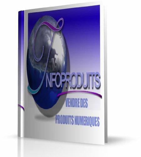 infoproduits vendre des produits numériques par david brocard