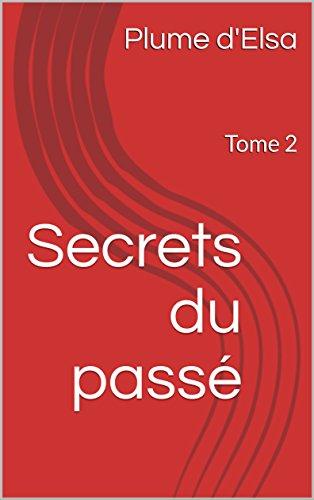 Couverture du livre Secrets du passé: Tome 2