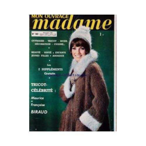 MON OUVRAGE MADAME [No 182] du 01/11/1963 - TRICOTS - MODE - OUVRAGES - CUISINE - BEAUTE - SANTE - ENFANTS - ANIMAUX - MAURICE ET FRANCOISE BIRAUD