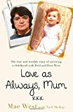 Love as Always, Mum xxx: The true and terrible story of surviving a childhood with Fr...