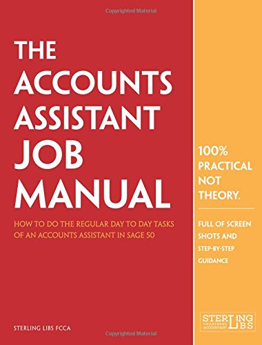 the-accounts-assistant-job-manual-how-to-do-the-regular-day-to-day-tasks-of-an-accounts-assistant-in
