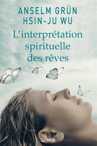 L'interprétation spirituelle des rêves / Anselm Grün |