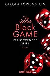 The Black Game - Verlockendes Spiel: Roman