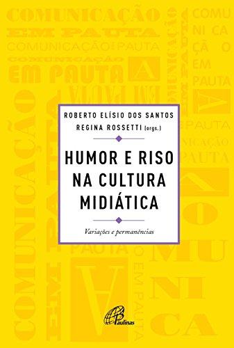 Humor e riso na cultura midiática: Variações e permanências (Portuguese Edition)