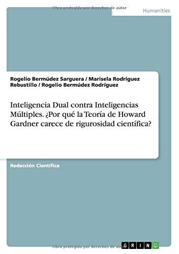 Inteligencia Dual contra Inteligencias Múltiples. ¿Por qué la Teoría de Howard Gardner carece de rigurosidad científica?