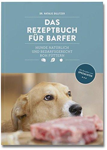 hundeinfo24.de Das Rezeptbuch für Barfer: Hunde natürlich und bedarfsgerecht roh füttern