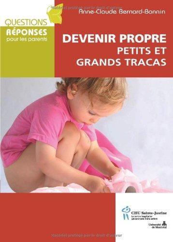 Devenir propre : Petits et grands tracas par Anne-Claude Bernard-Bonnin