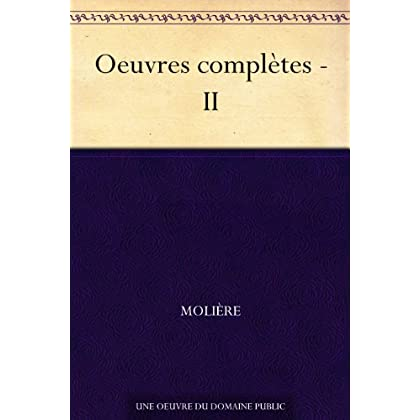 Oeuvres complètes - II