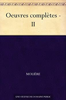 Oeuvres complètes - II (French Edition) von [Molière]