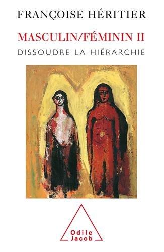 Masculin/Féminin : Tome 2, Dissoudre la hiérarchie par Francoise Heritier