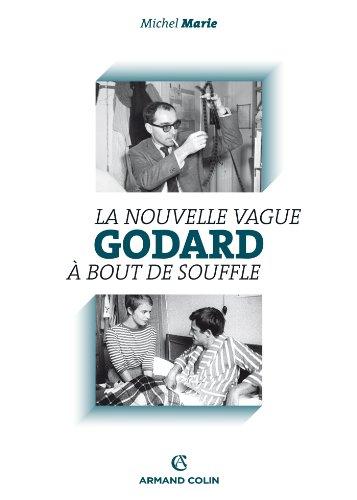 Godard: La Nouvelle Vague et À bout de souffle par Michel Marie
