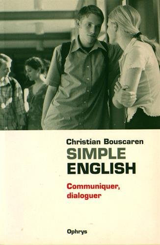 Simple English : communiquer, dialoguer par Christian Bouscaren