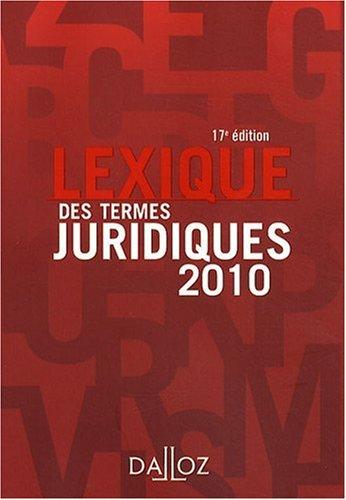 Lexique des termes juridiques : Edition 2010 par Raymond Guillien